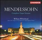 Mendelssohn: Complete Organ Sonatas
