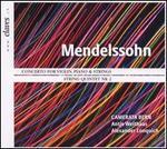 Mendelssohn: Concerto for Violin, Piano & Strings; String Quintet No.2