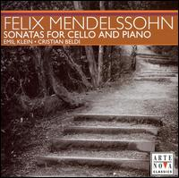 Mendelssohn: Sonatas for Cello and Piano - Cristian Beldi (piano); Emil Klein (cello)