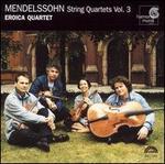 Mendelssohn: String Quartets, Vol. 3