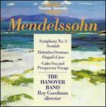 Mendelssohn: Symphony No. 3/Hebrides Overture/Calm Sea and Prosperous Voyage