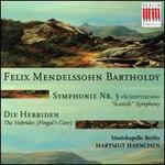 Mendelssohn: Symphony No. 3; Hebrides
