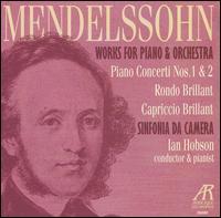 Mendelssohn: Works for Piano & Orchestra - Ian Hobson (piano); Sinfonia da Camera