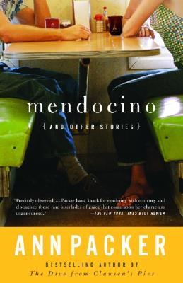Mendocino and Other Stories - Packer, Ann