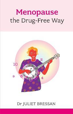 Menopause the Drug-Free Way - Bressan, Juliet