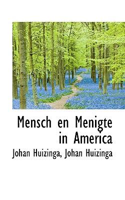 Mensch En Menigte in America - Huizinga, Johan