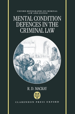 Mental Conditions Defences in the Criminal Law - MacKay, R D