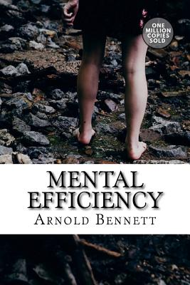 Mental Efficiency - Bennett, Arnold