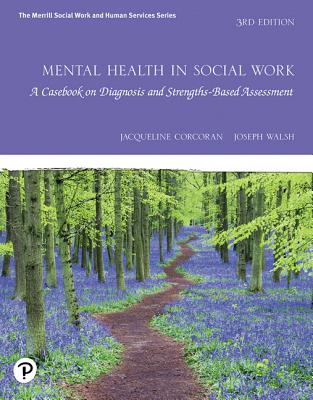 Mental Health in Social Work: A Casebook on Diagnosis and Strengths Based Assessment - Corcoran, Jacqueline, and Walsh, Joseph M.