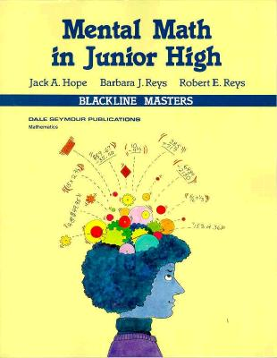 Mental Math in Junior High 01808 - Hope, Jack, Min, and Reys, R, and Reys, B