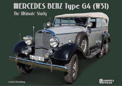 Mercedes Benz Type G4 (W31): The Ultimate Study - Sanchez, Luis Miguel