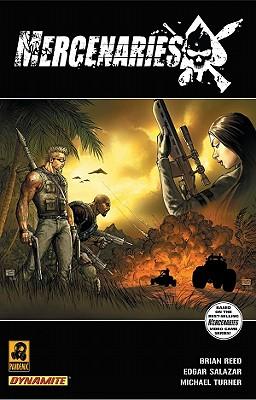 Mercenaries, Volume 1 - Reed, Brian, and Salazar, Edgar, and Turner, Michael