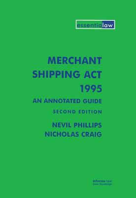 Merchant Shipping Act 1995: An Annotated Guide - Phillips, Nevil, and Craig, Nicholas