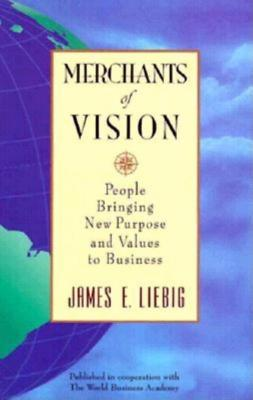 Merchants of Vision - Liebig, James E