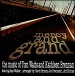 Mercy and Grand: The Music of Tom Waits & Kathleen Brennan