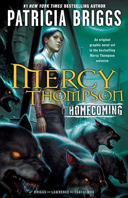 Mercy Thompson: Homecoming - Briggs, Patricia