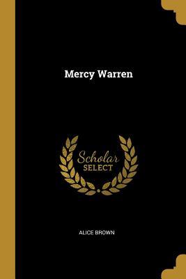 Mercy Warren - Brown, Alice