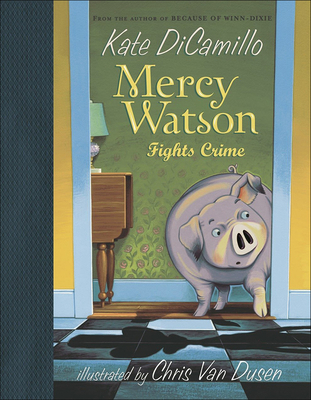 Mercy Watson Fights Crime - DiCamillo, Kate