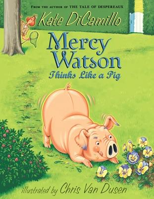 Mercy Watson Thinks Like a Pig - DiCamillo, Kate