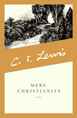 Mere Christianity - Lewis, C S