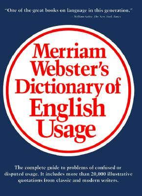 Merriam-Webster's Dictionary of English Usage - Merriam-Webster Inc