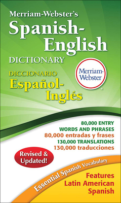 Merriam-Webster's Spanish-English Dictionary - Merriam-Webster (Editor), and Haraty, Eileen M (Preface by)