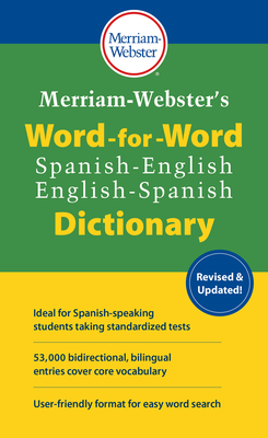 Merriam-Webster's Word-For-Word Spanish-English Dictionary - Merriam-Webster