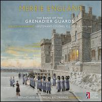 Merrie England - Band of the Grenadier Guards; G. J. Miller (conductor)