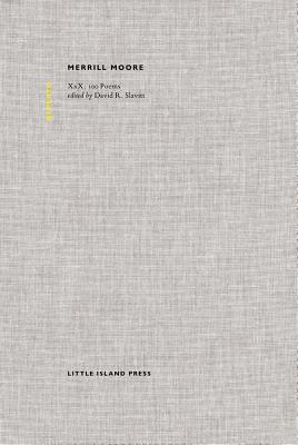Merrill Moore: XXX, 100 Poems -