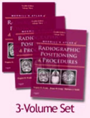 Merrill's Atlas of Radiographic Positioning and Procedures: 3-Volume Set - Frank, Eugene D, and Long, Bruce W, MS, Rt(r)(CV), and Smith, Barbara J, MS