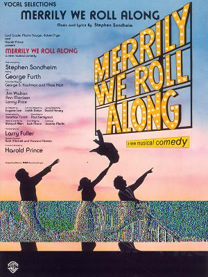 Merrily We Roll Along (Vocal Selections): Piano/Vocal - Sondheim, Stephen (Composer), and Warner Bros Publications (Creator)