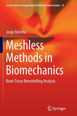 Meshless Methods in Biomechanics: Bone Tissue Remodelling Analysis - Belinha, Jorge