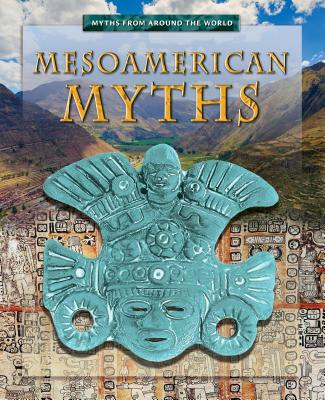 Mesoamerican Myths - Dalal, Anita