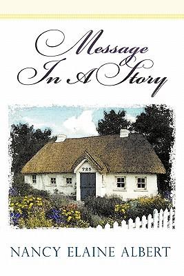 Message in a Story - Albert, Nancy Elaine