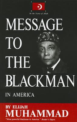 Message to the Blackman in America - Muhammad, Elijah, and Elijah
