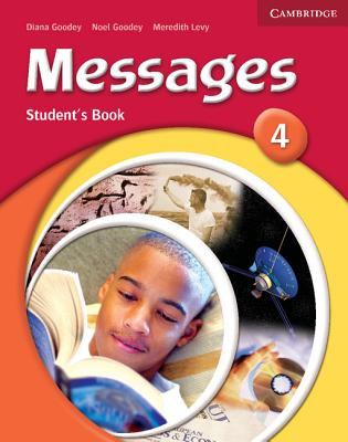 Messages 4 Student's Book - Goodey, Diana, and Goodey, Noel, and Levy, Meredith