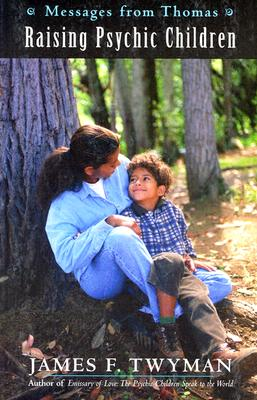 Messages from Thomas: Raising Psychic Children - Twyman, James F