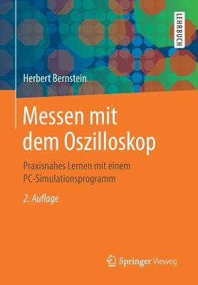 Messen Mit Dem Oszilloskop: Praxisnahes Lernen Mit Einem PC-Simulationsprogramm - Bernstein, Herbert