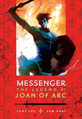 Messenger: The Legend of Joan of Arc - Lee, Tony