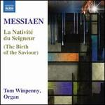 Messiaen: La Nativité du Seigneur (The Birth of the Saviour)