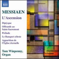 Messiaen: L'Ascension - Tom Winpenny (organ)