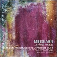 Messiaen: Poèmes pour Mi; Trois Petites Liturgies de la Présence Divine - Cynthia Millar (ondes martenot); Jane Archibald (soprano); Michael Brown (piano); Northwest Boychoir (choir, chorus);...