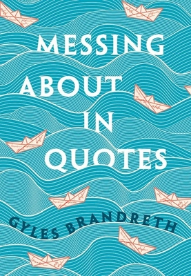 Messing About in Quotes: A Little Oxford Dictionary of Humorous Quotations - Brandreth, Gyles (Editor)