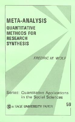 Meta-Analysis: Quantitative Methods for Research Synthesis - Wolf, Fredric (Fred) M
