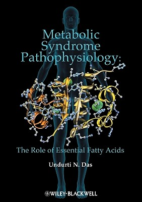 Metabolic Syndrome Pathophysiology: The Role of Essential Fatty Acids - Das, Undurti N