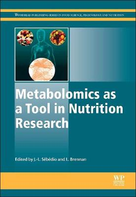 Metabolomics as a Tool in Nutrition Research - Sebedio, J.-L. (Editor), and Brennan, L. (Editor)