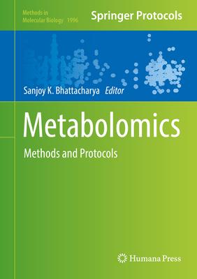 Metabolomics: Methods and Protocols - Bhattacharya, Sanjoy K (Editor)