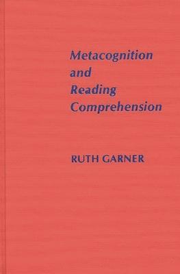 Metacognition and Reading Comprehension - Garner, Ruth