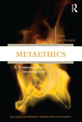 Metaethics: A Contemporary Introduction - Van Roojen, Mark