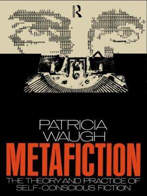Metafiction: The Theory and Practice of Self-Conscious Fiction - Waugh, Patricia